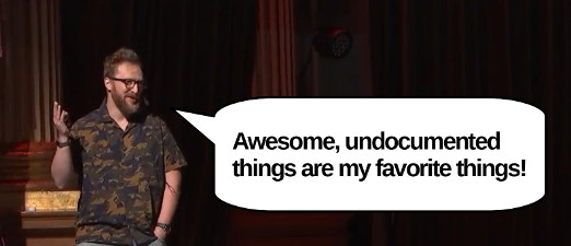 Steve Miller: Awesome, undocumented things are my favorite things!