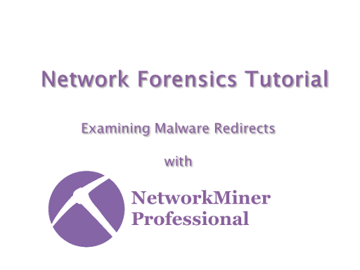 Examining Malware Redirects with NetworkMiner Professional