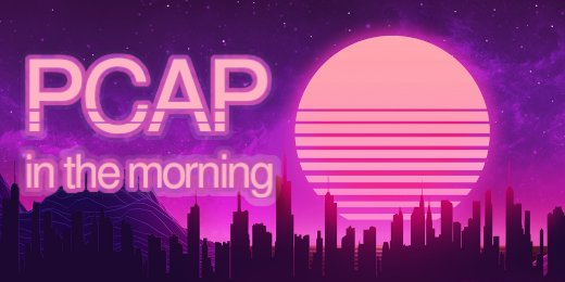 PCAP in the mornining
